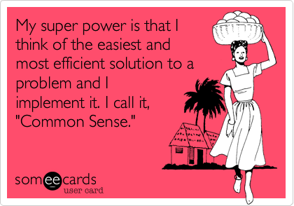 My super power is that I