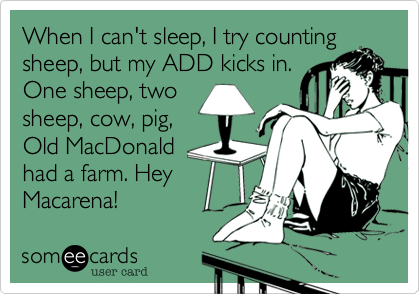 When I Can T Sleep I Try Counting Sheep But My Add Kicks In One