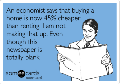 An economist says that buying a home is now 45% cheaper