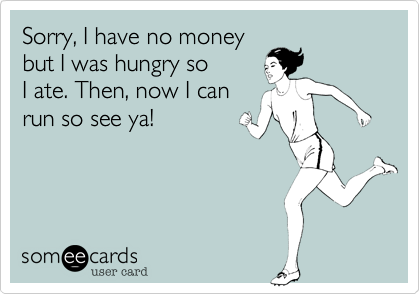 Sorry, I have no money