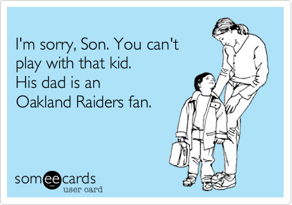 I'm sorry, Son. You can't 
