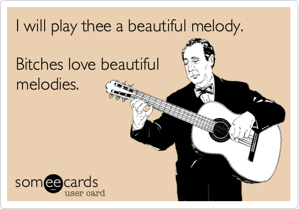 I will play thee a beautiful melody.