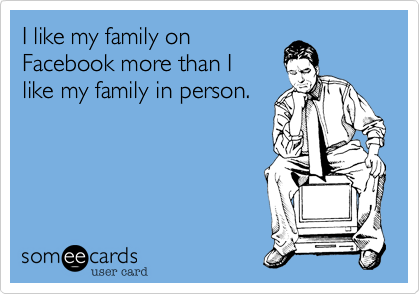 I like my family on