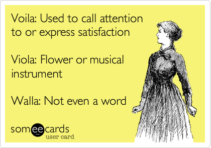 Voila: Used to call attention