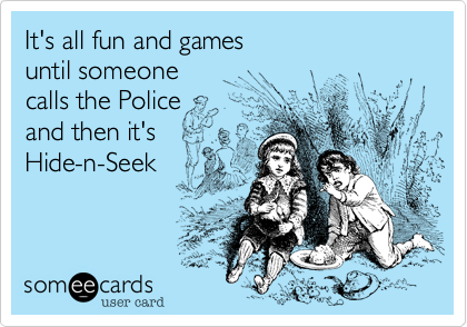 It's all fun and games