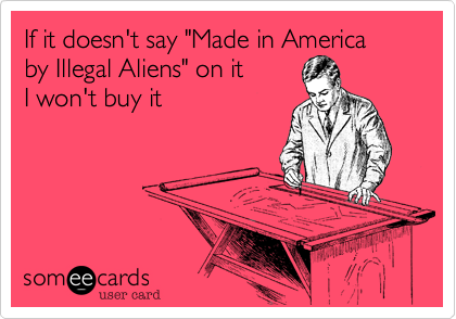 "If it doesn't say ""Made in America 