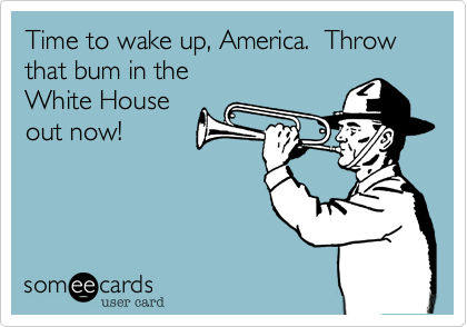 Time to wake up, America.  Throw