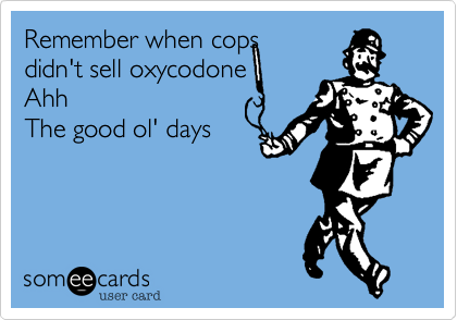 Remember when cops