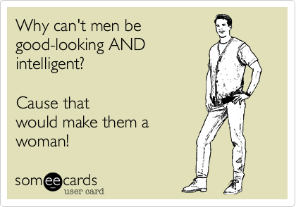 Why can't men be