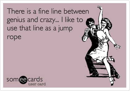 There is a fine line between