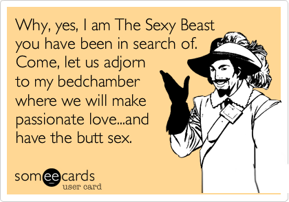 Why, yes, I am The Sexy Beast