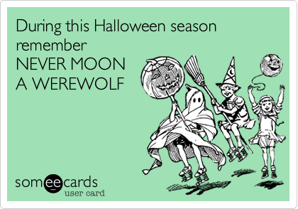 During this Halloween season remember