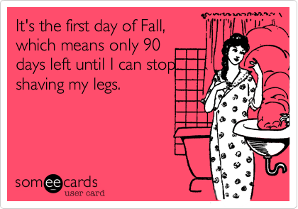It\'s the first day of Fall, which means only 90 days left ...