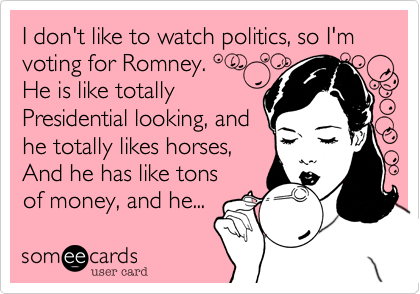 I don't like to watch politics, so I'm