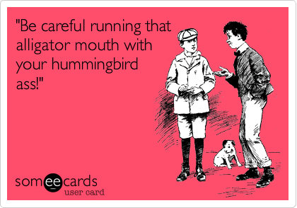 """Be careful running that