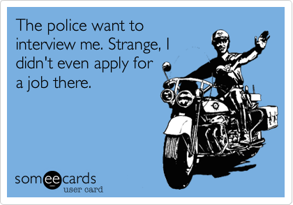 The police want to