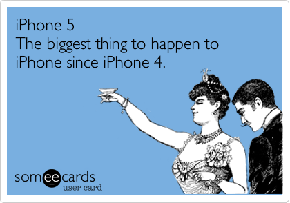 iPhone 5The biggest thing to happen to iPhone since iPhone 4.