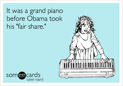 """It was a grand pianobefore Obama tookhis """"fair share."""""""