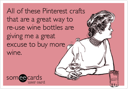 All of these Pinterest craftsthat are a great way tore-use wine bottles aregiving me a greatexcuse to buy morewine.
