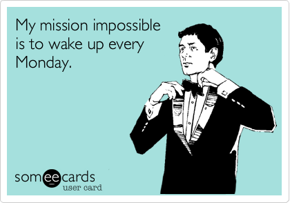 My mission impossible