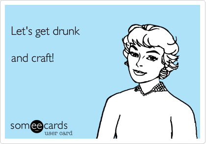 Let's get drunk