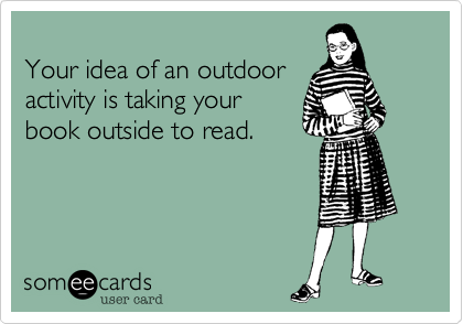 Your idea of an outdoor