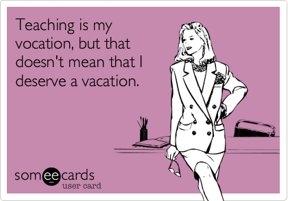 Teaching is my