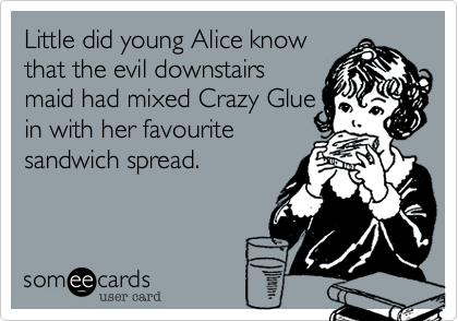 Little did young Alice know