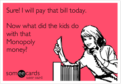 Sure! I will pay that bill today.