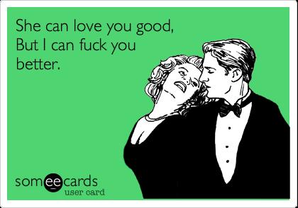 I love a good fuck