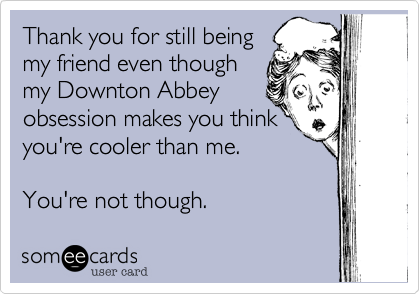 Thank you for still being