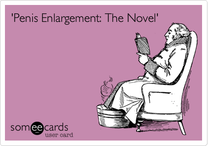 'Penis Enlargement: The Novel'