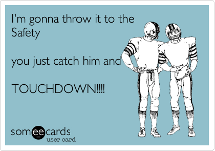 I'm gonna throw it to theSafetyyou just catch him andTOUCHDOWN!!!!