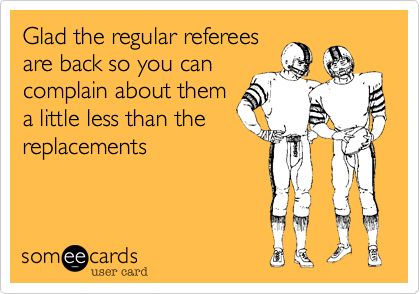 Glad the regular referees