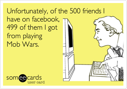 Unfortunately, of the 500 friends I have on facebook, 