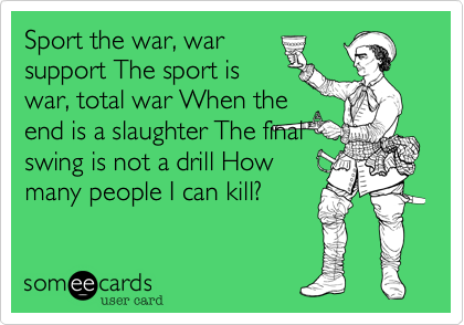 Sport the war, war