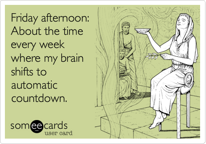 Friday afternoon: 