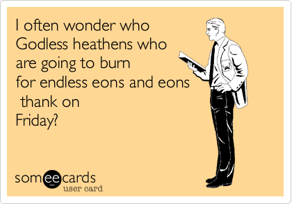 I often wonder who