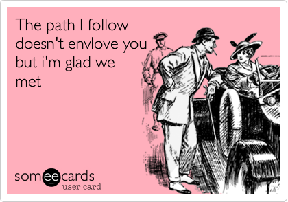 The path I follow