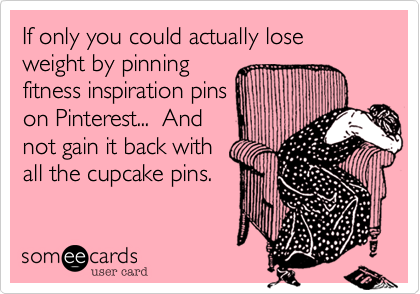 If only you could actually lose weight by pinning