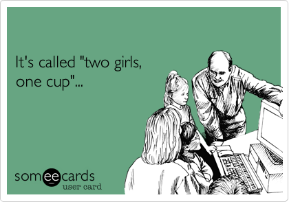 "It's called ""two girls, 