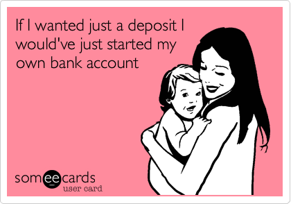 If I wanted just a deposit I