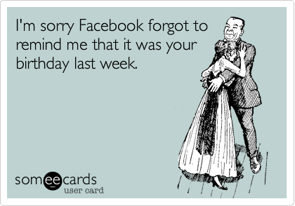 I'm sorry Facebook forgot to