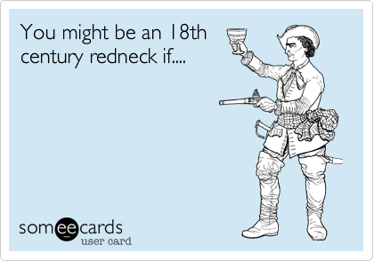 You might be an 18th