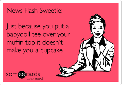 News Flash Sweetie: