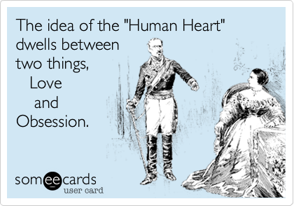 "The idea of the ""Human Heart"" dwells between