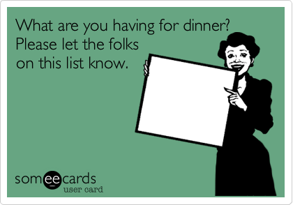 What are you having for dinner?