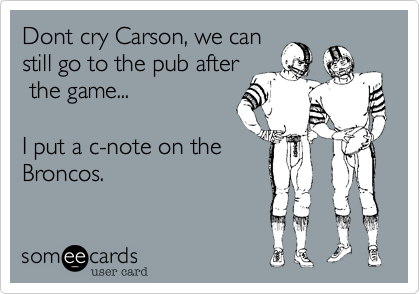 Dont cry Carson, we can