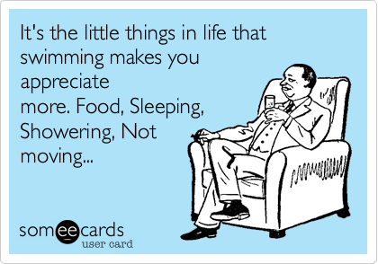 It's the little things in life that swimming makes you