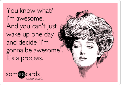 You know what?